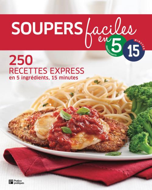 Livre Soupers faciles en 5 ingrédients • 15 minutes