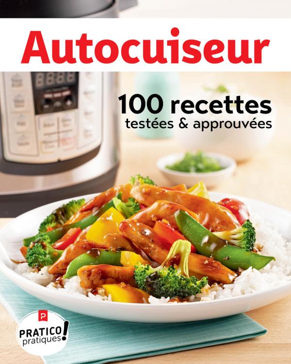 Autocuiseur : 100 recettes testées et approuvées