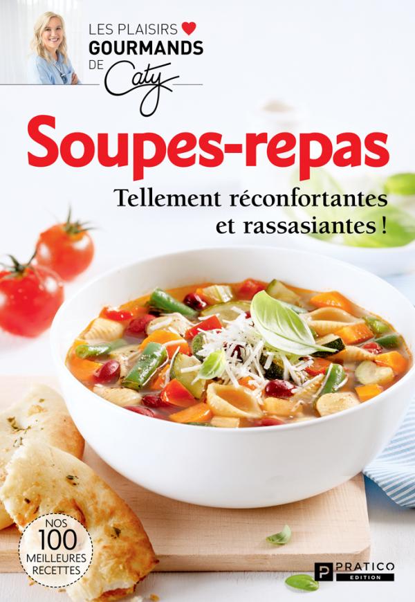 Soupe-repas: Tellement réconfortantes et rassasiantes!