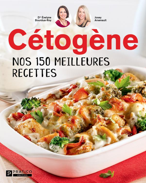 Cétogène - Nos 150 meilleures recettes