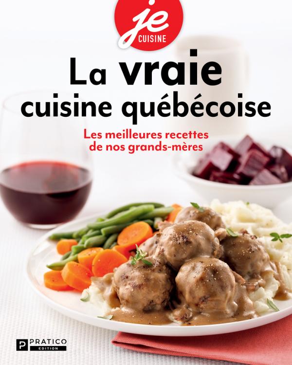 La vraie cuisine québécoise