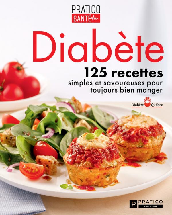 Diabète-100 recettes simples et savoureuses pour toujours bien manger