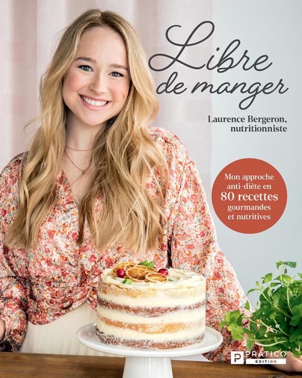 Libre de manger   Laurence Bergeron