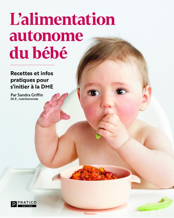 L'alimentation autonome du bébé   Sandra Griffin